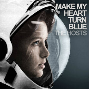 Make My Heart Turn Blue - The Hosts